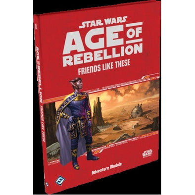 Star Wars: Age of Rebellion - Friends Like These - 401 Games