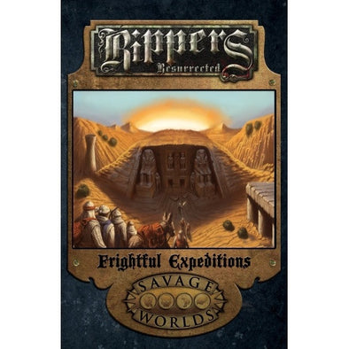 Savage Worlds - Rippers Resurrected: Frightful Expeditions (Hardcover) - 401 Games