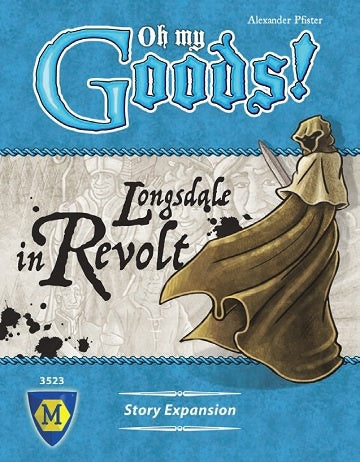Oh My Goods! Longsdale In Revolt Expansion - 401 Games