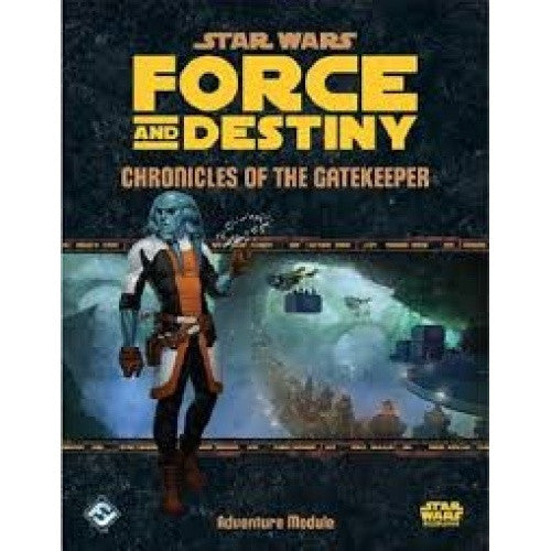 Buy Star Wars: Force and Destiny - Chronicles of the Gatekeeper and more Great RPG Products at 401 Games
