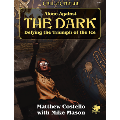 Call of Cthulhu - 7th Edition - Alone Against The Dark: Defying the Triumph of the Ice - 401 Games
