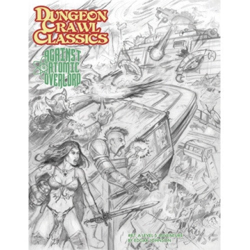 Dungeon Crawl Classics - #87 Against the Atomic Overlord - Sketch Cover - 401 Games