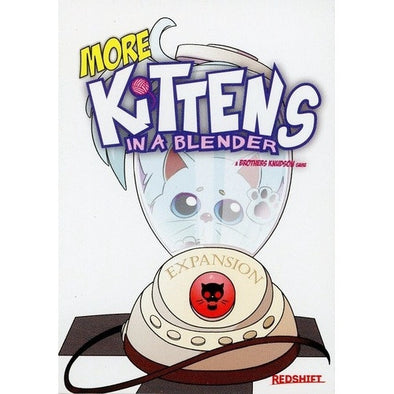 Buy Kittens in a Blender - More Kittens in a Blender and more Great Board Games Products at 401 Games