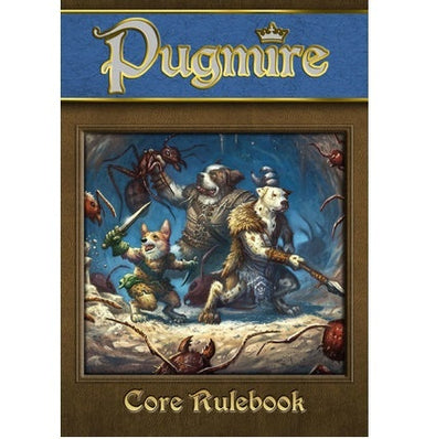 Pugmire - Core Rulebook - 401 Games