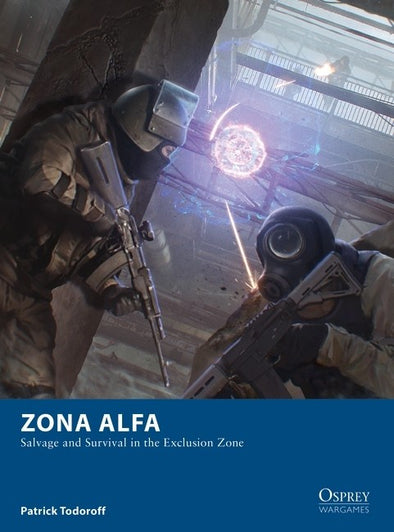 Osprey Wargames - 25 - Zona Alfa - Salvage and Survival in the Exclusion Zone available at 401 Games Canada