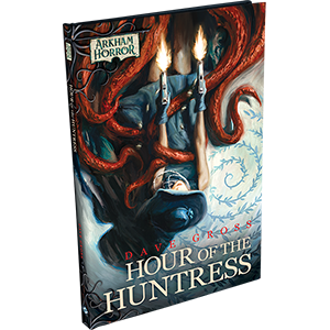 Arkham Horror - The Card Game - Novella - Hour of the Huntress + Exclusive Cards available at 401 Games Canada