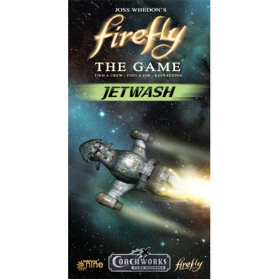 Firefly - The Game - Jetwash (Restock Pre-Order) available at 401 Games Canada