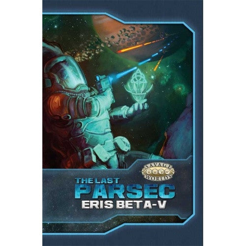 Buy Savage Worlds - The Last Parsec - Eris Beta-V and more Great RPG Products at 401 Games