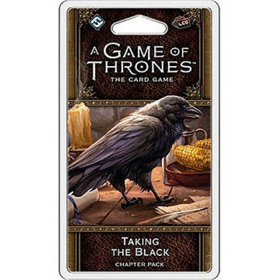 Game of Thrones LCG - 2nd Edition - Taking the Black available at 401 Games Canada