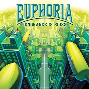 Euphoria - Ignorance is Bliss (Pre-Order)