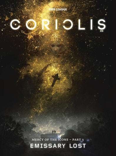 Buy Coriolis: Emissary Lost and more Great RPG Products at 401 Games
