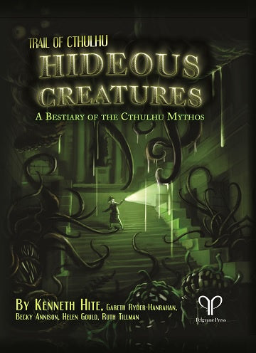 Trail of Cthulhu - Hideous Creatures - A Bestiary of the Cthulhu Mythos