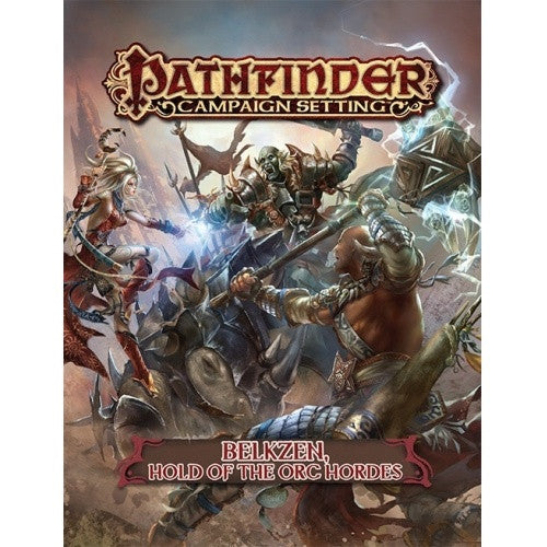 Pathfinder - Campaign Setting - Belkzen, Hold of the Orc Hordes - 401 Games