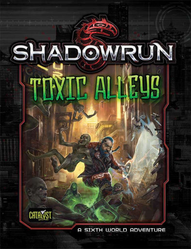 Buy Shadowrun 5th Edition - Toxic Alleys (Sixth World Adventure) and more Great RPG Products at 401 Games