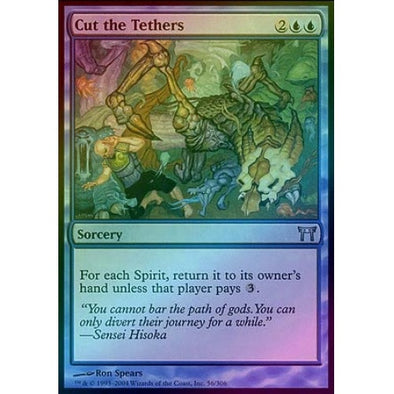 Cut the Tethers (Foil) (CHK) - 401 Games