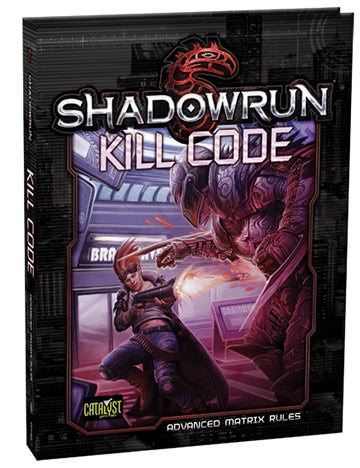 Buy Shadowrun 5th Edition - Kill Code (Advanced Matrix Rules) and more Great RPG Products at 401 Games