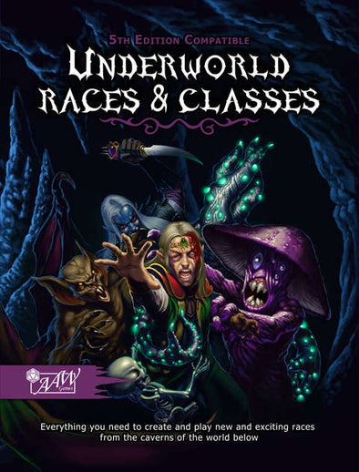 Buy AAW Games - Underworld Races and Classes - 5e Compatible and more Great RPG Products at 401 Games