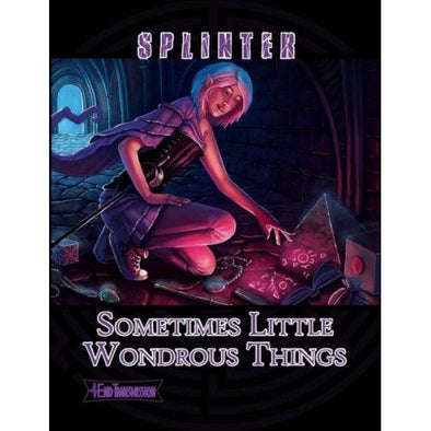 Buy Splinter - Sometimes Little Wondrous Things and more Great RPG Products at 401 Games