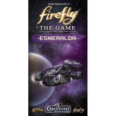 Firefly - The Game - Esmeralda (Restock Pre-Order) available at 401 Games Canada