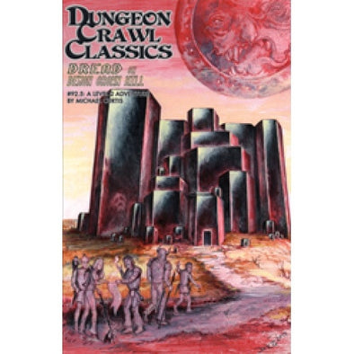 Dungeon Crawl Classics - #92.5 - Dread on Demon Crown Hill - 401 Games