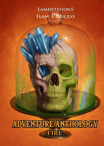Lamentations of the Flame Princess - Adventure Anthology - Fire (Pre-Order)
