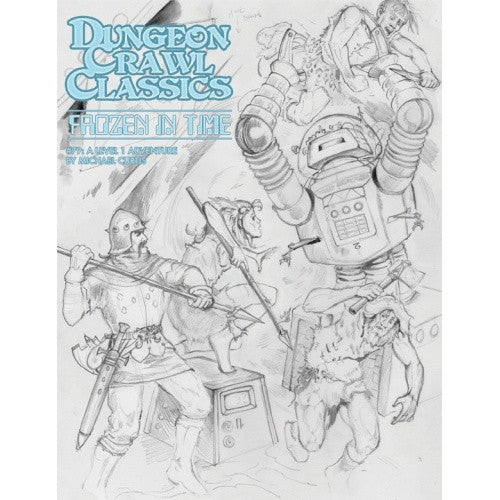 Dungeon Crawl Classics - #79 Frozen in Time (Sketch Cover) - 401 Games
