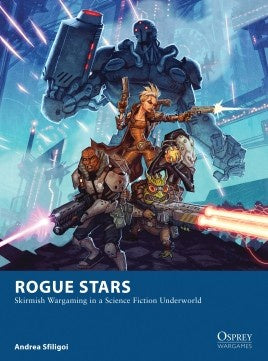 Osprey Wargames - 17 - Rogue Stars - Skirmish Wargaming in a Science Fiction Underworld available at 401 Games Canada