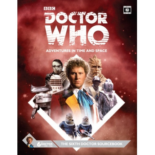 Buy Doctor Who: Adventures in Time and Space - The Sixth Doctor Sourcebook and more Great RPG Products at 401 Games