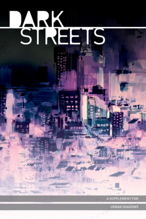 Buy Urban Shadows - Dark Streets (Hardcover) and more Great RPG Products at 401 Games