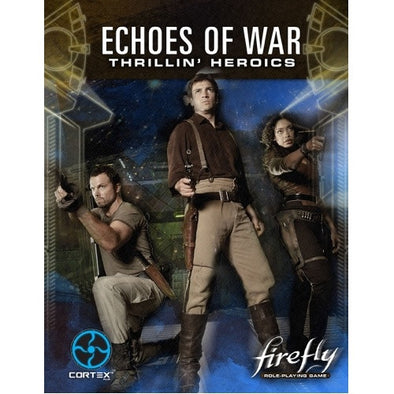 Firefly - Echoes of War: Thrillin' Heroics available at 401 Games Canada