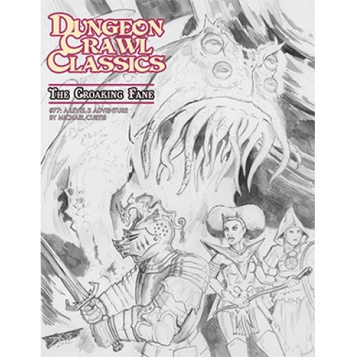 Dungeon Crawl Classics - #77 - The Croaking Fane (Sketch Cover) - 401 Games