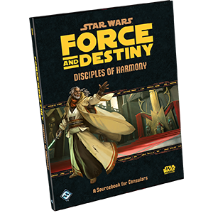 Buy Star Wars: Force and Destiny - Disciples of Harmony and more Great RPG Products at 401 Games