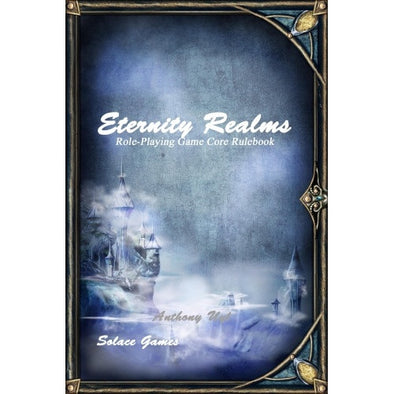 Buy Eternity Realms - Core Rulebook and more Great RPG Products at 401 Games