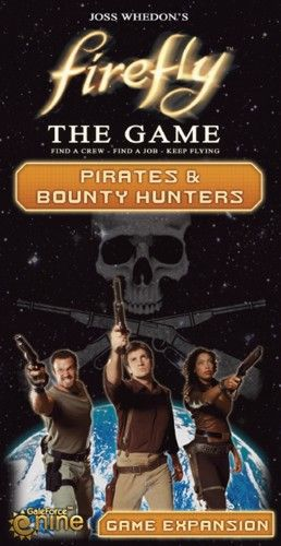 Firefly Boardgame Expansion Pirates and Bounty Hunters Brand New /& Sealed