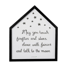"""May You Touch Fireflies And Stars"""