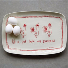 Life is Better With Chickens Platter