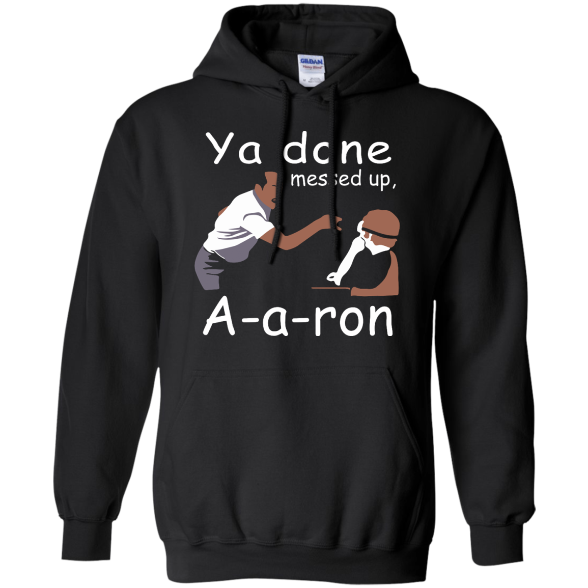 Ya done messed up a a ron T Shirt  Sweater  Hoodie
