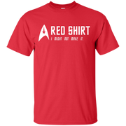 Star Trek  Red Shirt I Might Not Make It T-Shirt