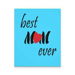 "Best Mom Ever 16"" x 20"" Heavy Weight Canvas Wall Art  Laminated"