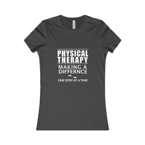 """Physical Therapy - Making a Difference…"" - Women's Favorite Tee"