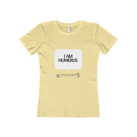 I Am Humerus - Women's Tee
