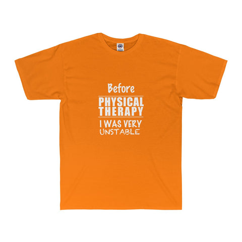 Unstable Before Physical Therapy - Men's Tee