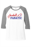 Baseball Fanatic {Ladies Perfect Tri® 3/4-Sleeve Raglan}