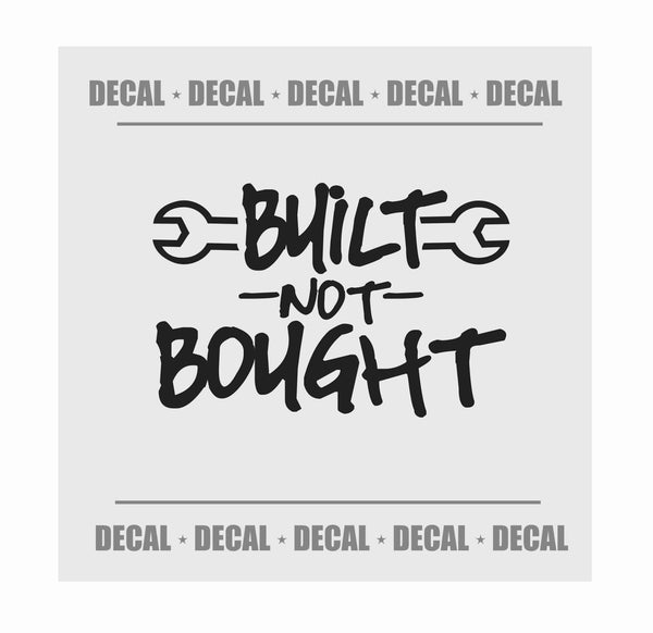 {DECAL} BUILT NOT BOUGHT