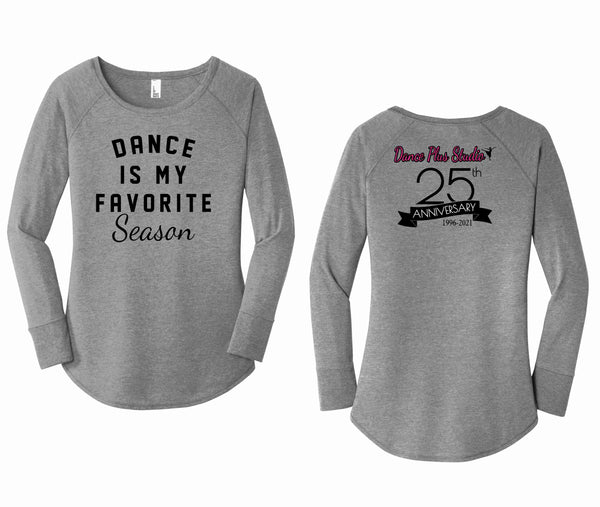 Dance Plus Studio Dance Is My Favorite Season 25th Anniversary District ® Women's Perfect Tri ® Long Sleeve Tunic Tee