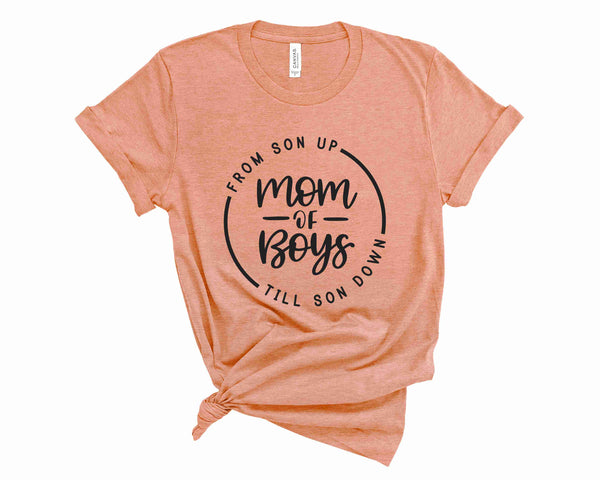 Mom Of Boys - From Son Up Till Son Down Unisex Tee