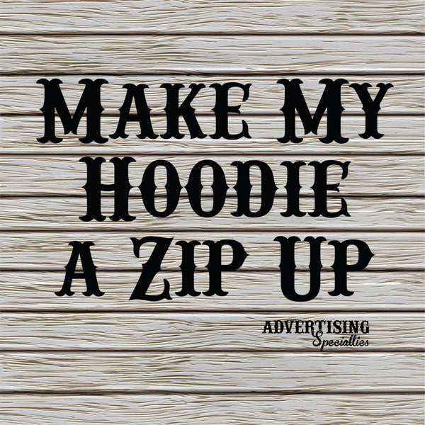 Make My Hoodie A Zip Up
