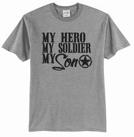 My Hero My Soldier My Son T-Shirt -  {Military Shirt} {Armed Forces}