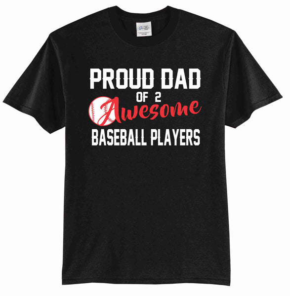Proud Dad of 2 Awesome Baseball Players - {Legend} Adult T-Shirt
