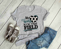 My Heart Is On That Field - Soccer Heart Tee {Soccer Mom} {Soccer Grandma} {Soccer Aunt}